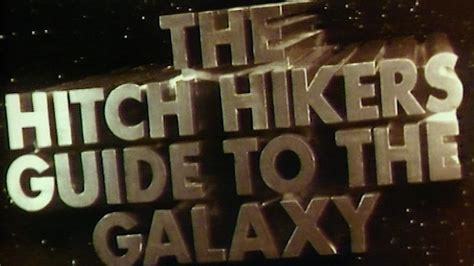 The Hitchhiker's Guide To The Galaxy - Title Sequence