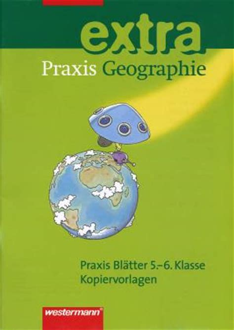 Praxis Geographie extra - Praxis Blätter 5