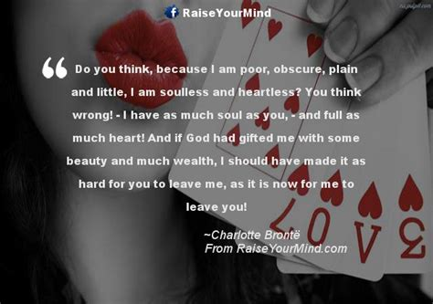 Love Quotes, Sayings & Verses   Do you think, because I am