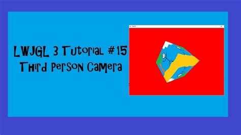 3D Game with LWJGL 3 Tutorial - #15 Third Person Camera