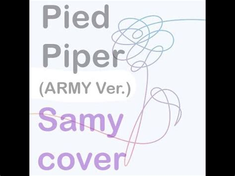 ARMY answer to Pied Piper (Samy Cover) Original By